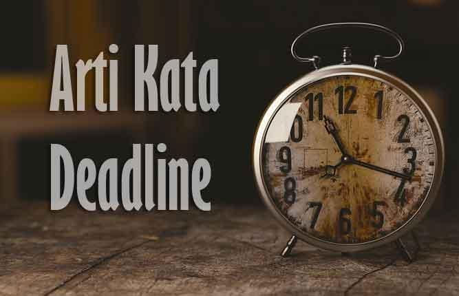 arti kata deadline