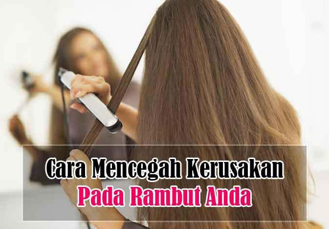 cara mencegah kerusakan pada rambut