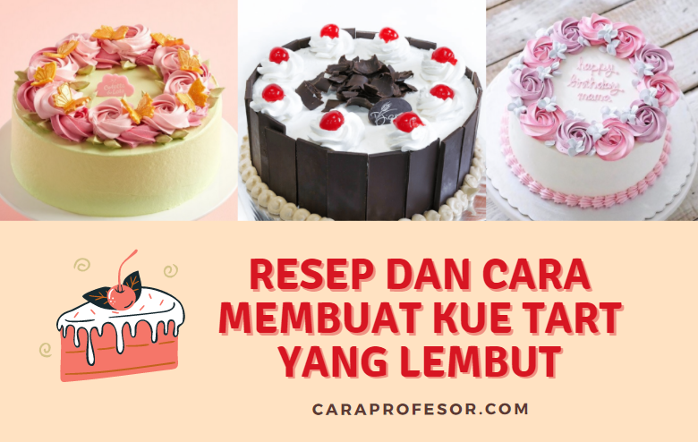 resep dan cara membuat kue tart yang lembut