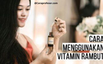 cara menggunakan vitamin rambut