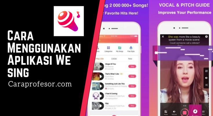 Cara Menggunakan Aplikasi We sing
