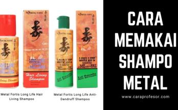 cara memakai shampo metal