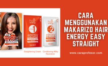 cara menggunakan makarizo hair energy easy straight