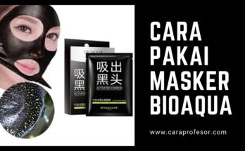 cara pakai masker bioaqua