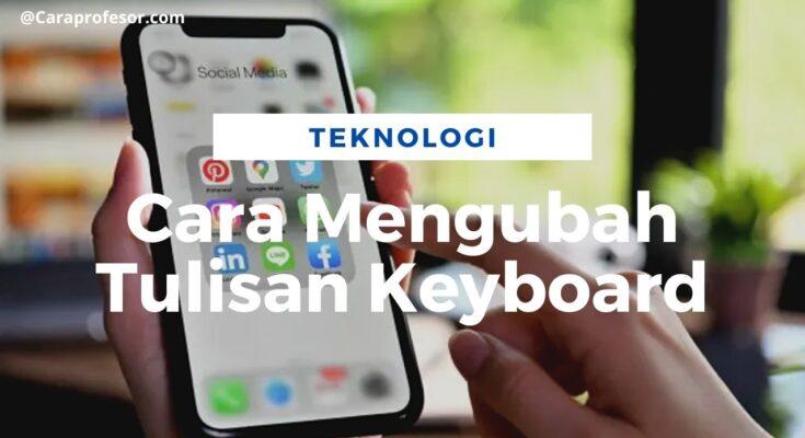 cara mengubah tulisan keyboard