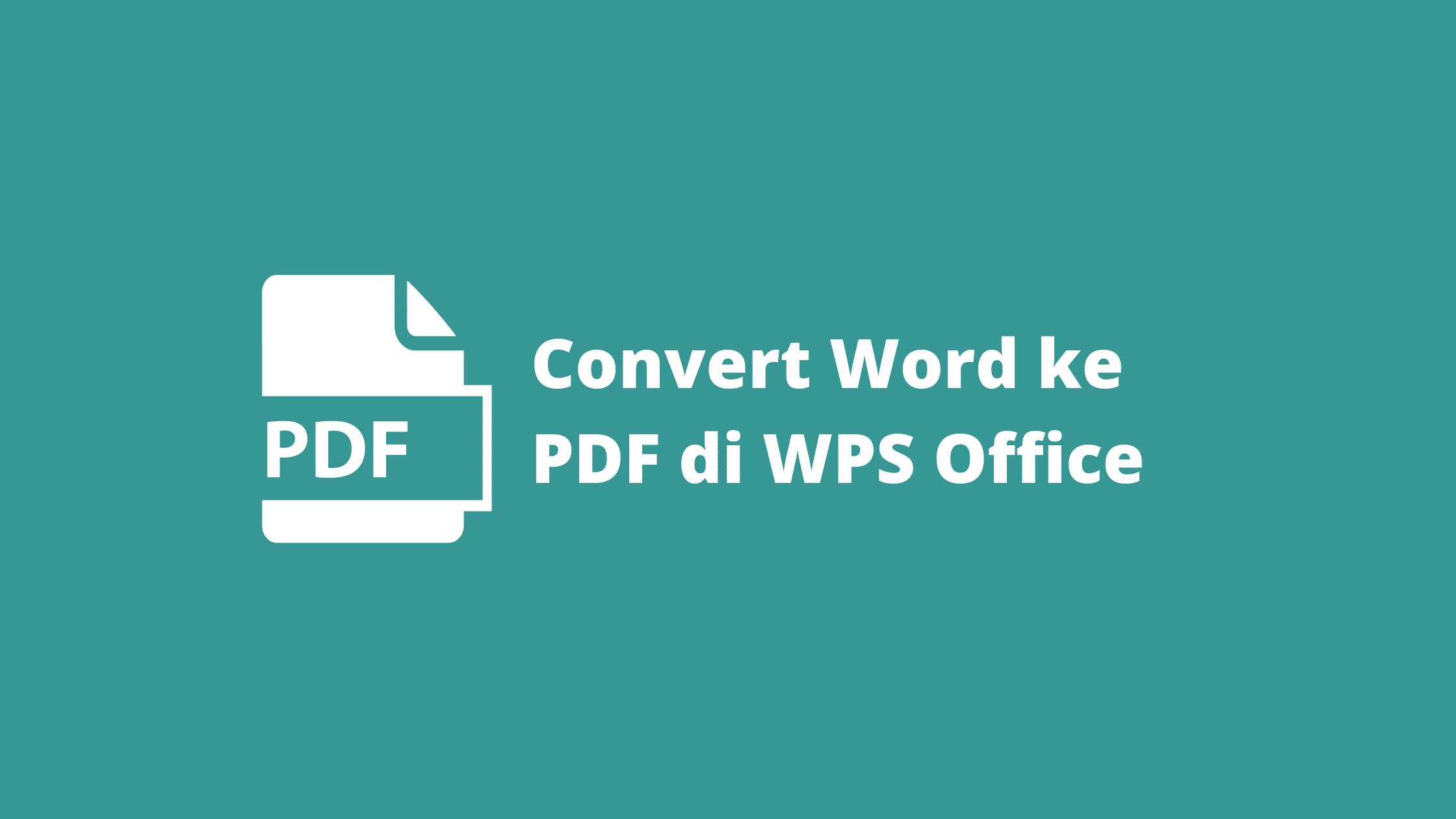 Cara Mengubah Word ke PDF di WPS Office