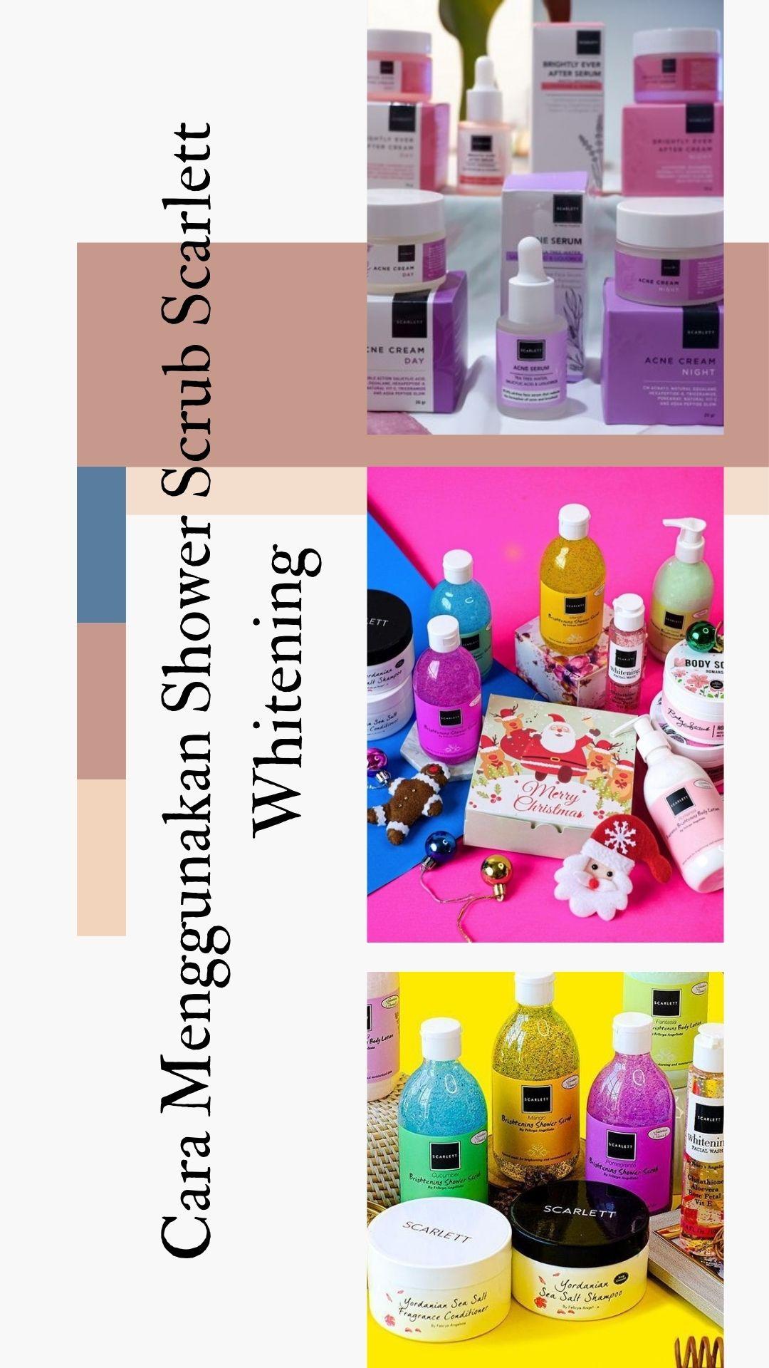 cara menggunakan shower scrub scarlett whitening