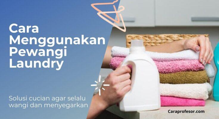 cara menggunakan pewangi laundry