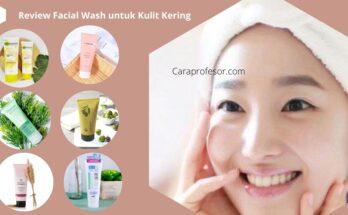 Review Facial Wash untuk Kulit Kering