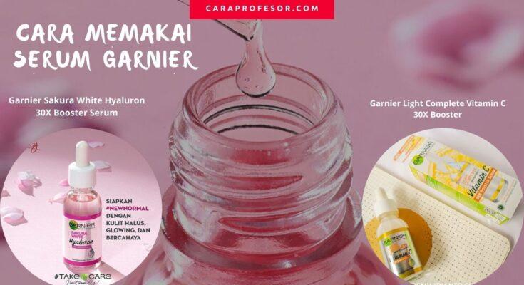 Cara Memakai Serum Garnier