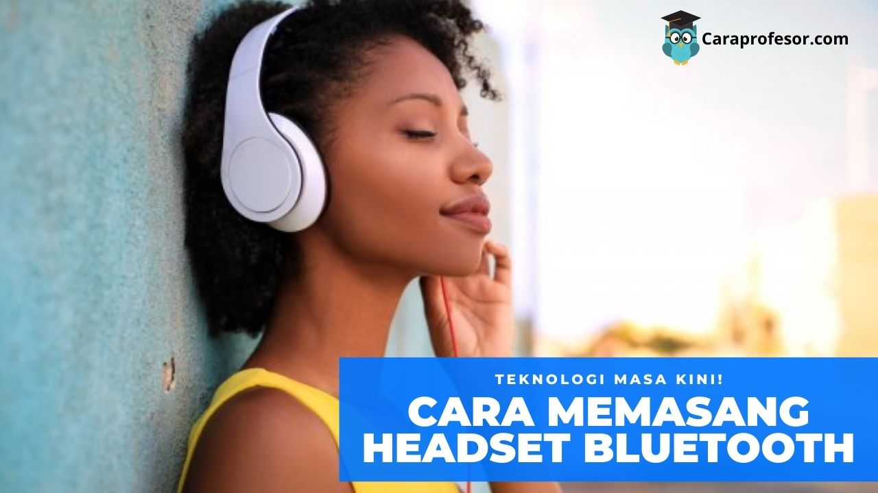 cara memasang headset bluetooth