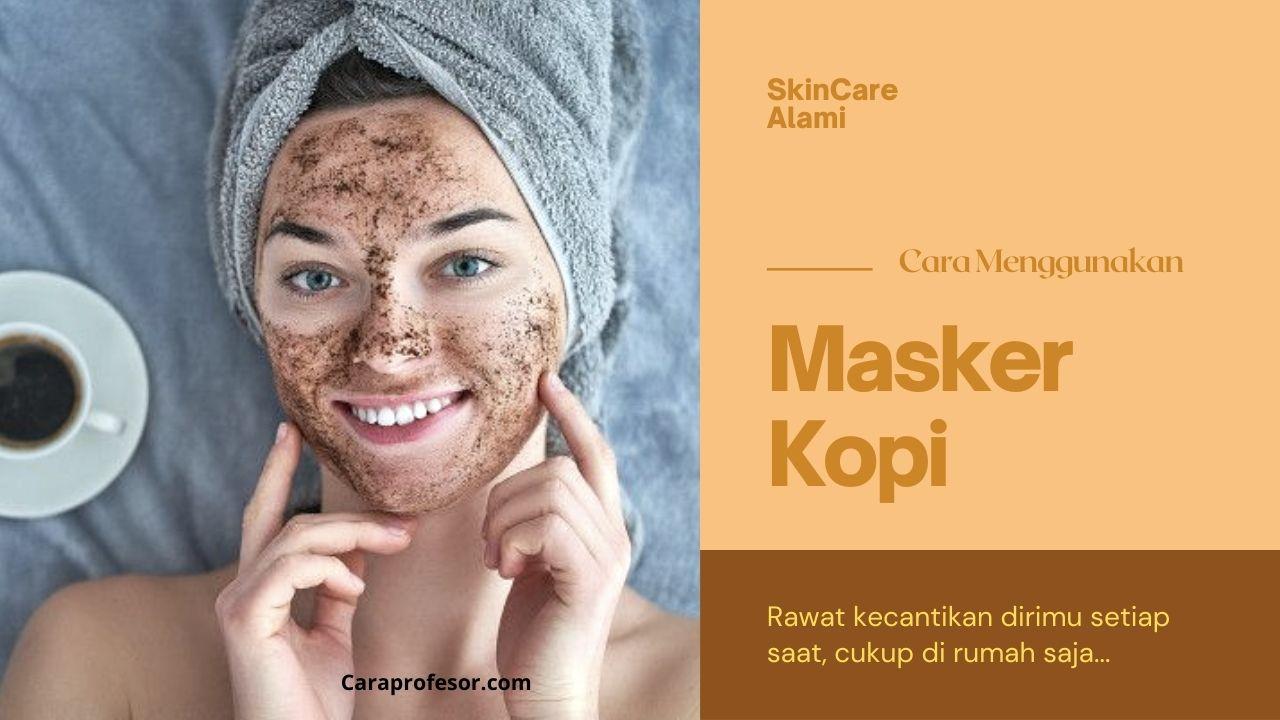 cara menggunakan masker kopi