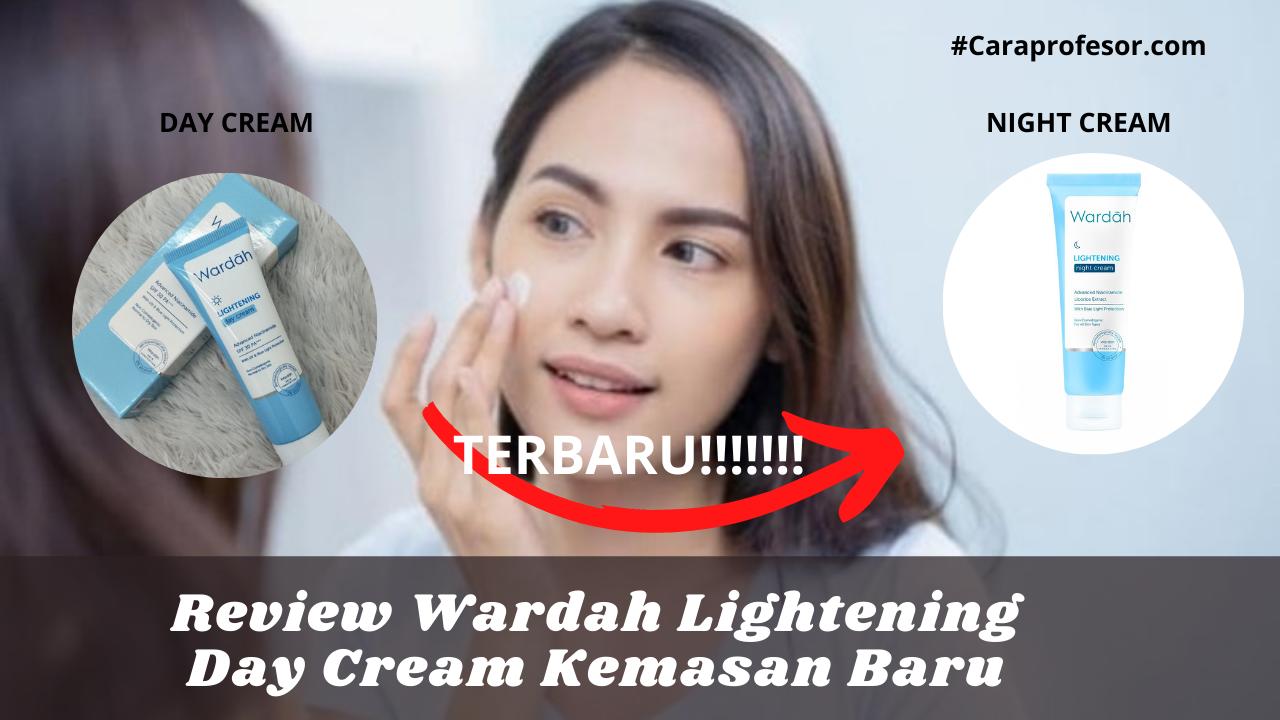 Review Wardah Lightening Day Cream Kemasan Baru