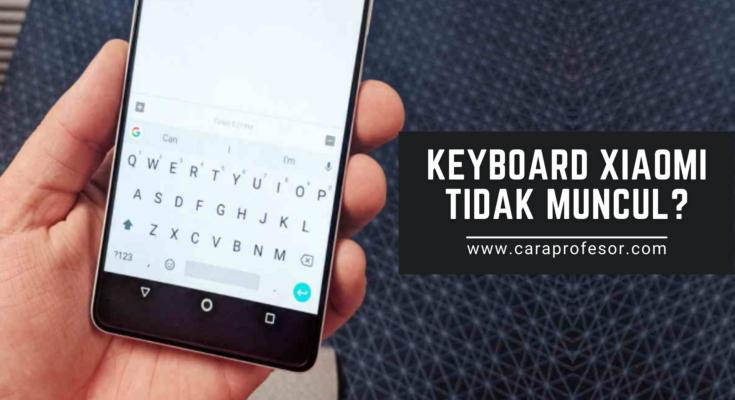 keyboard xiaomi tidak muncul