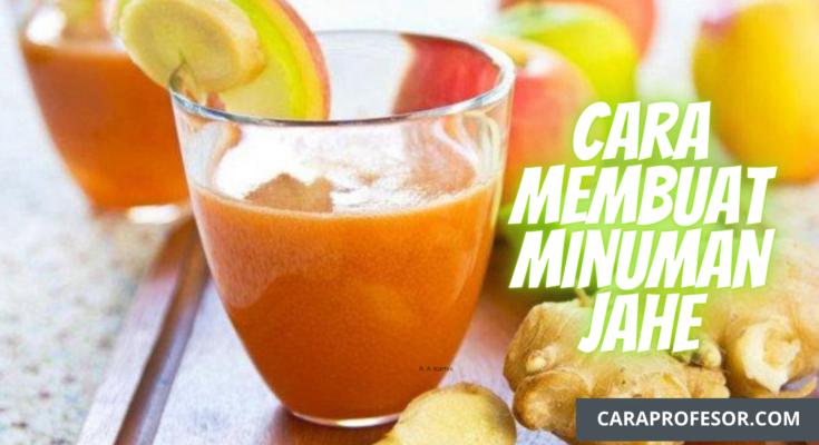 Cara Membuat Minuman Jahe