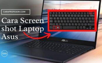 Cara Screen shot Laptop Asus