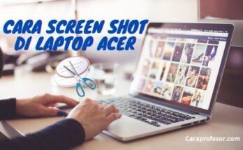 cara screen shot di laptop acer