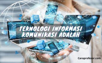 teknologi informasi komunikasi adalah