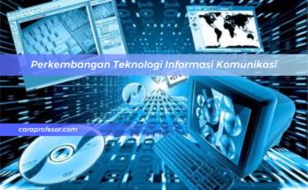 Perkembangan Teknologi Informasi Komunikasi