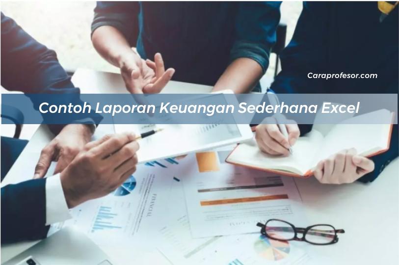 Contoh Laporan Keuangan Sederhana Excel September 2021
