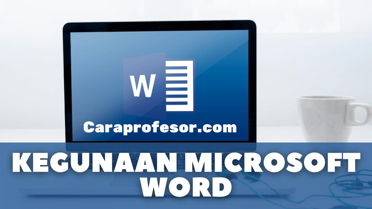 Kegunaan microsoft word