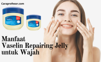 manfaat vaselin repairing jelly untuk wajah