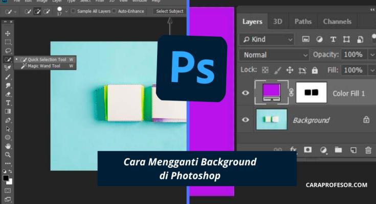 Cara Mengganti Background di Photoshop