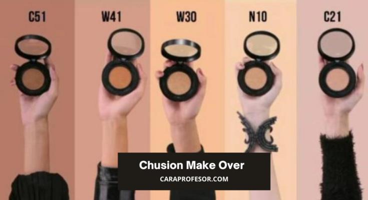 Chusion Make Over