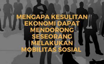 mengapa kesulitan ekonomi dapat mendorong seseorang melakukan mobilitas sosial