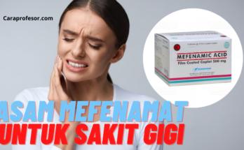 asam mefenamat untuk sakit gigi